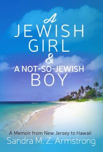 A Jewish Girl & a Not-So-Jewish Boy, by Sandra M.Z. Armstrong